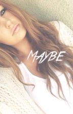 Maybe (DISCONTINUED) by ryleecat_