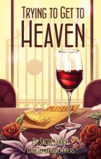 Trying to Get to Heaven by SachaM