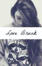 -LoveDrunk- (A Harry Styles Fanfiction) by Dream41D
