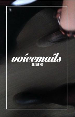 voicemails [h.s] by louweed