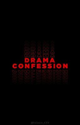 Đọc truyện DRAMA CONFESSION
