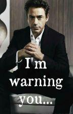 I'm Warning You ~○~ Robert Downey Jr (Teacher/Student Romance) by Downeys-Duckling