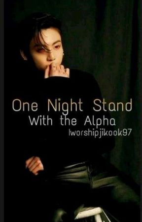 One Night Stand With The Alpha ♡Jikook♡ by IworshipJikook97