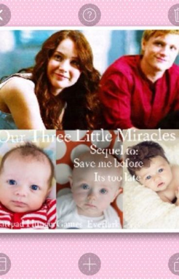 Our Three Little Miracles: Sequel to Save Me Before It's Too Late