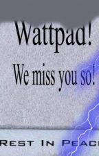 The day Wattpad Went down! by KLogan