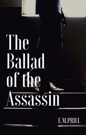 The Ballad of the Assassin (Short Story) by EMPriel