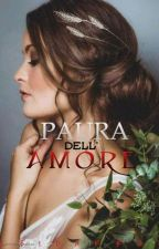 Paura dell'amore (On Going) by zeidarrah