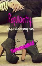 Popularity. by TheMustacheRULE
