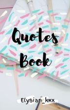⇨Quotes Book⇦ by itskhlchrs