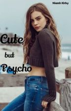 Cute but Psycho by niamhamber3