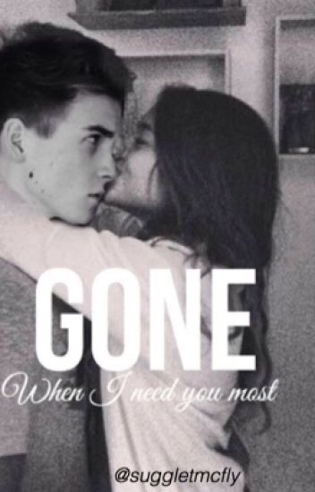 Gone When I Need You Most - A Joe Sugg Fan Fiction
