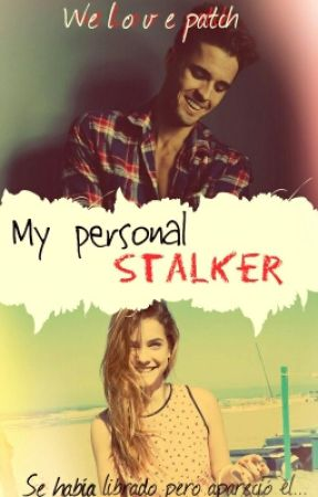 My Personal Stalker by WeLovePatch