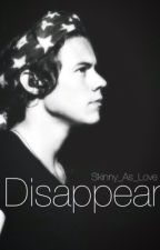 Disappear-  Sequel  by SkinnyAsLove