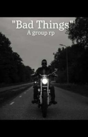 """""""Bad Things"""" ×~