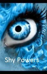 Shy Powers by SilentVoice777