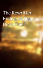 The Rewritten Ending of The Book Thief by howlingevanescence99