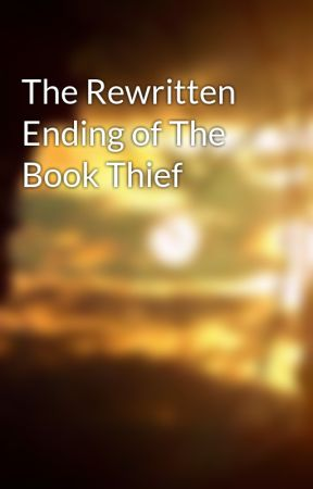 The Rewritten Ending Of The Book Thief Flying Memories Wattpad