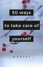 . 52 ways to take care of yourself . by Redditor_