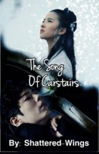 The Song Of Carstairs [The Infernal Devices Fanficion] by Shattered-Wings