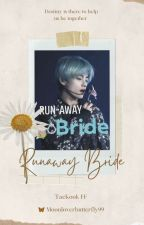 ✔Run-Away Bride || TaeKook FF || by moonloverbutterfly99