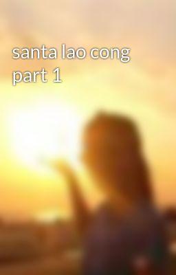 Đọc truyện santa lao cong part 1