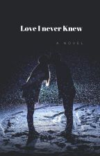 Love i never knew... (bwwm) by shyone123