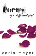 Poetry of a Different Girl by Carla_Meyer