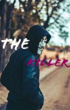 THE KILLER (ON GOING)  by cupcakesignh