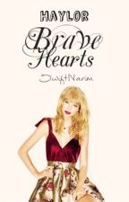 Brave Hearts (Haylor) by SwiftyNarim