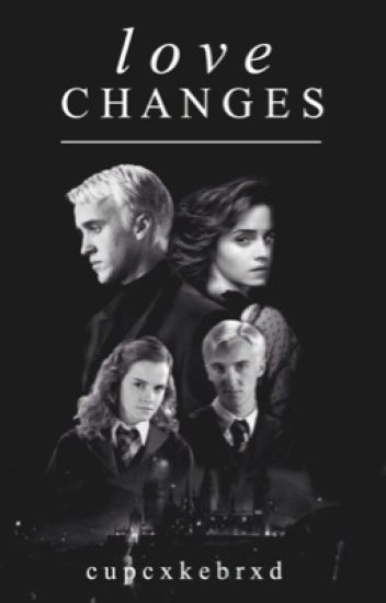 Love Changes (DraMione Love Story)