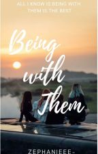 Being With Them by zephanieee-