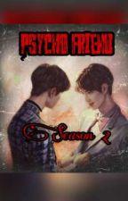 PSYCHO FRIEND (Season-2) by May555myat55mon