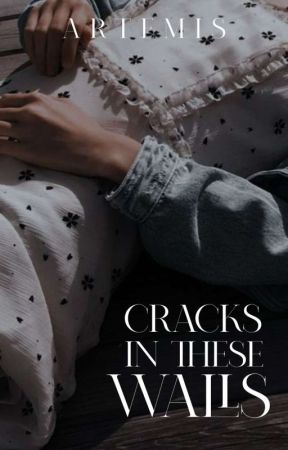 2.2 • Cracks In These Walls • coming soon by pourmesomelove