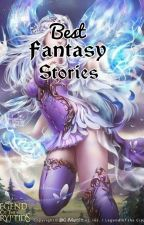 Best Fantasy Stories by Snow_1430