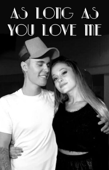 As Long As You Love Me (JB FF)