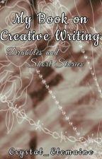 My Book on Creative Writing by Crystal_Elemaine