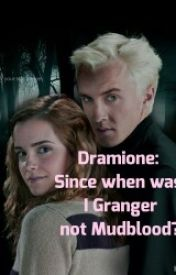 Since when did I become Granger not Mudblood by Mrs_Hermione_Malfoy