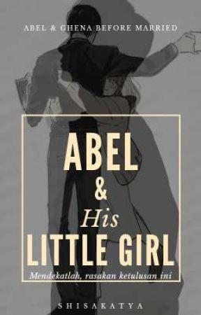 ABEL & HIS LITTLE GIRL by shisakatya