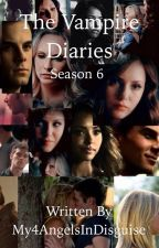 The Vampire Diaries Season 6 by My4AngelsInDisguise