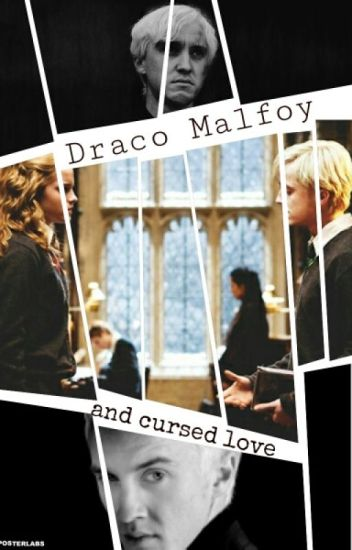 Harry Potter - Draco Malfoy and cursed love