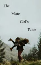 The Mute Girl's Tutor by kitycat237