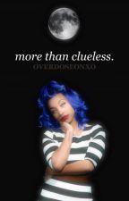 More Than Clueless by OverdoseonXO
