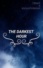 The Darkest Hour {Harry Potter Fanfic} by ieatalotofbooks