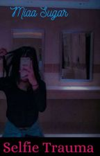 Selfie Trauma by Queenbof14