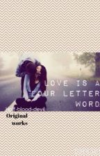 Love is a four letter word by half-blood-devil
