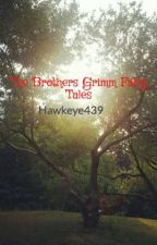 The Brothers Grimm Fairy Tales by Hawkeye439