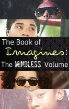 The Book of Imagines: The Mindless Volume by wxldfire