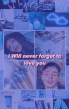I Will never forget to love you by sininho138