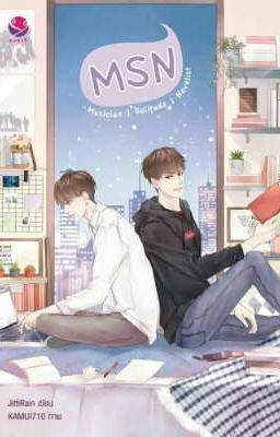 Đọc truyện [Truyện BL Thái] MSN - Musician | Solitude | Novelist