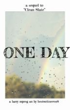 One Day  ~ larry mpreg au ~ book 2 by bestwriterever8